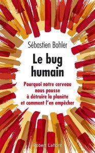 « Le Bug Humain » – Sébastien Bohler (2019)