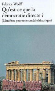 « Qu'est-ce que la démocratie directe ? » de Fabrice Wolff